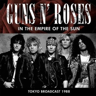 Guns N' Roses - In The Empire Of The Sun - Tokyo Broadcast 1988 - CD