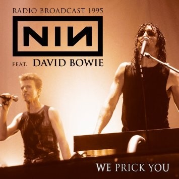 Nine Inch Nails & David Bowie - We Prick You - Radio Broadcast 1995 - CD