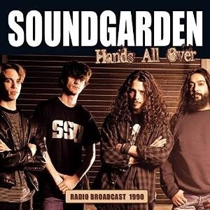 Soundgarden - Hands All Over - Radio Broadcast 1990 - CD