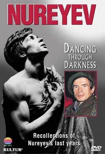 Rudolf Nureyev - Dancing Through Darkness - DVD