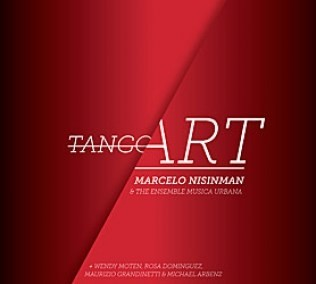 Marcelo Nisinman & The Ensemble Musica Urbana - Tango Art - CD