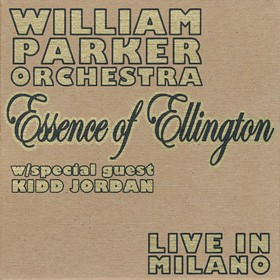 William Parker Orchestra - Essence of Ellington - Live in Milano (2 CDs)