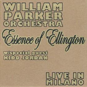 William Parker Orchestra - Essence of Ellington - Live in Milano (2 CDs)