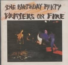 The Birthday Party - Prayers on Fire - CD