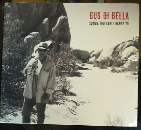 Gus Di Bella - Songs you can´t dance to - CD