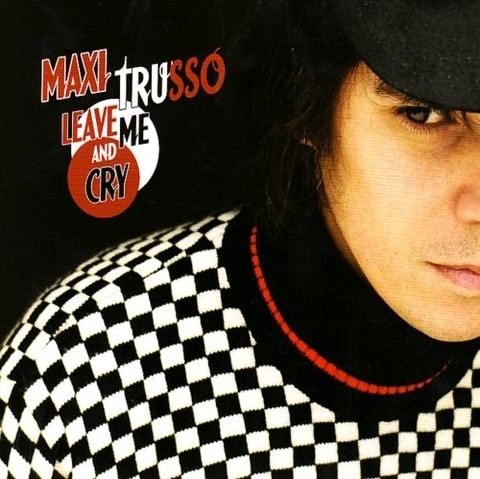 Maxi Trusso: Leave Me and Cry - CD