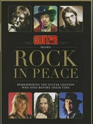 Guitar World Present - Rock in Peace - Remembered the guitar Legends - Libro