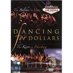 Dancing for Dollars - The Bolshoi in Vegas / The Kirov in Petersburg - DVD