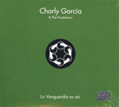 Charly García & The Prostitution: La vanguardia es así  (CD + DVD)