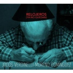 Jodos / Verdinelli  / Moreno / Domínguez - Relojeros (ya no quedan) - CD