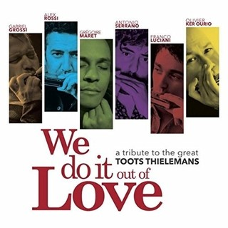 We do it out of Love - a tribute to the great Toots Thielemans - CD