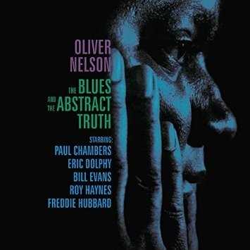 Oliver Nelson - The blues and the abstract truth -  Vinilo (180 Gram)