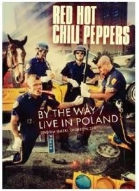 Red Hot Chili Peppers - By The Way / Live in Poland - DVD