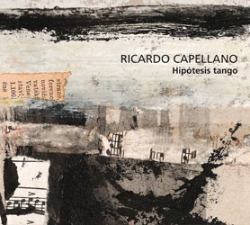Ricardo Capellano: Hipótesis Tango - CD on internet