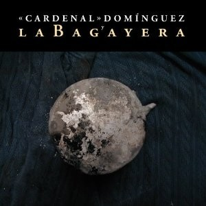 Cardenal Domínguez: La Bagayera - CD on internet