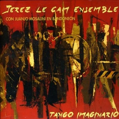Jerez Le Cam Ensemble: Tango imaginario - CD