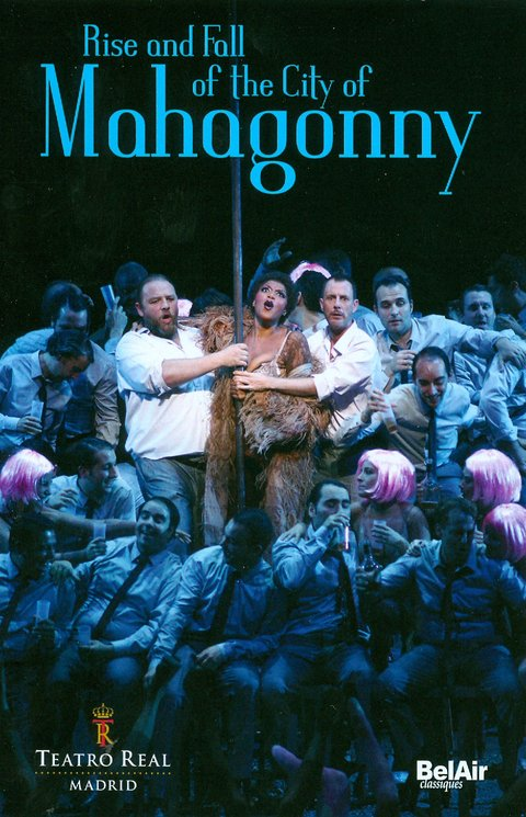 Rise and fall of the City Of Mahogonny - Kurt Weill & Bertold Brecht - DVD