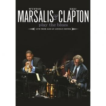 Wynton Marsalis & Eric Clapton: Play the Blues Live (DVD + CD)