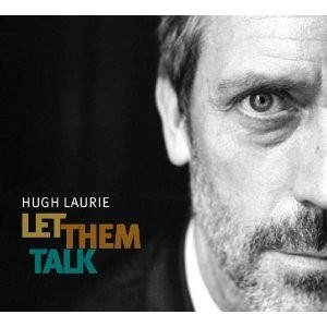 Hugh Laurie:  Let Them Talk (CD + DVD)