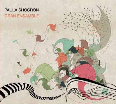 Paula Shocron: Gran Ensamble - CD