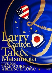 Larry Carlton & Tak Matsumoto - Live 2110 Take your Pick at Blue Note Tokyo -DVD