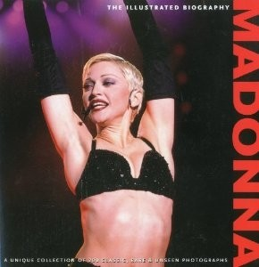 Madonna - Illustrated Biography - Marie Clayton