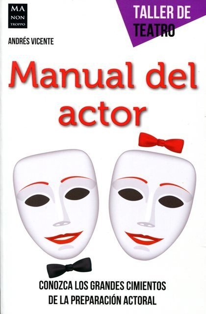 Manual del actor - Taller de teatro - Andrés Vicente - Libro