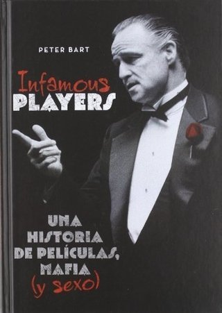 Infamous players - Peter Bart - Libro