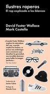 Ilustres raperos - David Foster Wallace / Mark Costello - Libro