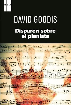 Disparen sobre el pianista - David Goodis - Libro
