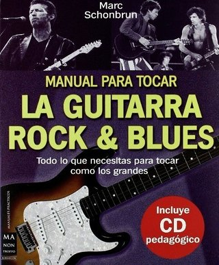 Manual para tocar la guitarra rock y blues - Marc Schonbrun - Libro