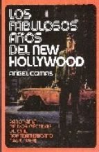 Los fabulosos años del New Hollywood - Ángel Comas - Libro