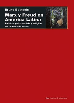 Marx y Freud en América Latina - Bruno Bosteels - Libro