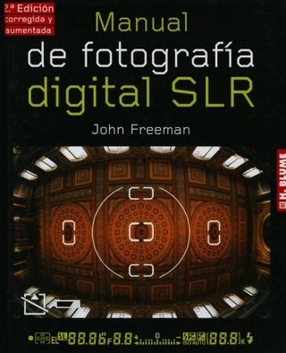 Manual de fotografía digital SLR - John Freeman - Libro