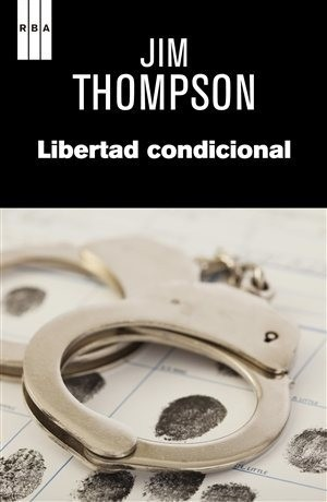 Libertad condicional - Jim Thompson - Libro
