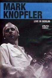 Mark Knopfler - Live in Berlín - DVD