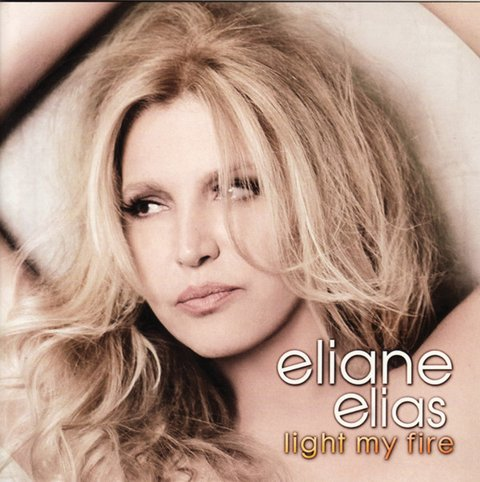 Eliana Elias - Light my fire - CD