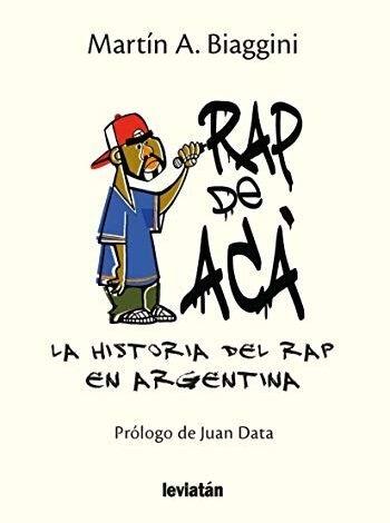Rap de acá - Martín A. Biaggini - Libro - Casa Mundus