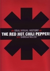 The Red Hot Chili Peppers - An Oral / Visual History