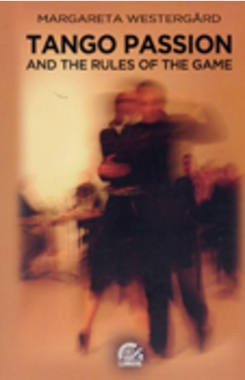 Tango Passion and The Rules of The Game - Margareta Westergard - Libro