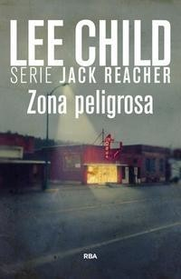 Zona peligrosa - Lee Child - Serie Jack Reacher - Libro