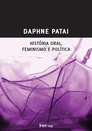 História oral, feminismo e política