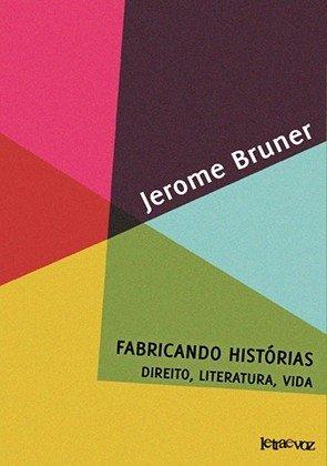 Fabricando histórias: Direito, literatura, vida