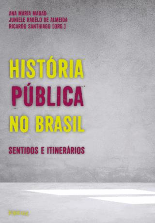 História pública no Brasil: Sentidos e itinerários