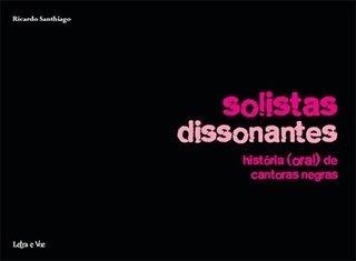 Solistas dissonantes: História (oral) de cantoras negras