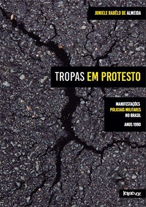 Tropas em protesto: Manifestações policiais militares no Brasil - Anos 1990