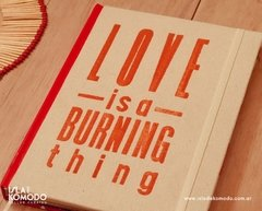 LOVE is a burning thing - tienda online