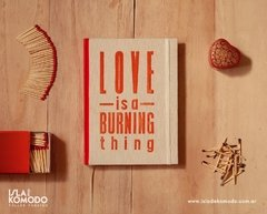 LOVE is a burning thing - comprar online
