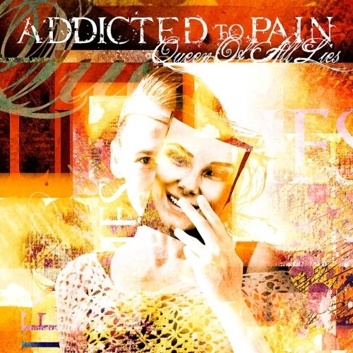 Addicted To Pain - Queen Of All Lies (Nac/EP)