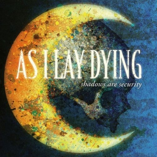 As I Lay Dying - Shadows Are Security (Nac)